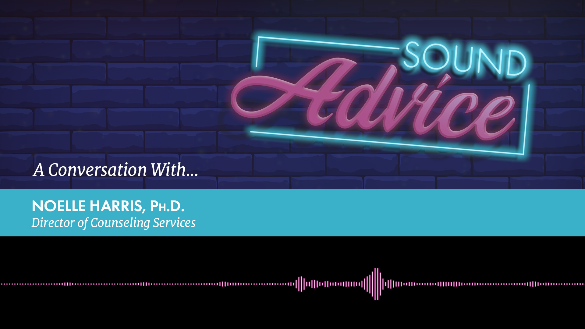 In this Sound Advice podcast, Counseling Services Director Noelle Harris, Ph.D., offers advice for coping with the COVID-19 pandemic.