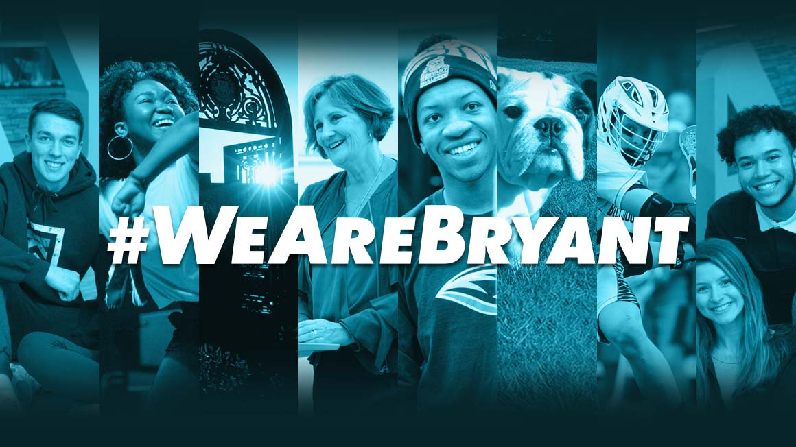 collage of Bryant community members with #wearebryant type overlay
